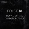 Folge 18 | Sound of the Underground