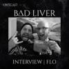 Interview Bad Liver | Flo