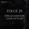 Folge 25 | Jubiläumsshow – 1 Jahr OVTCAST