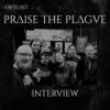 Interview Praise the Plague