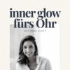 """#011 So bekommst du deinen """"Inner Glow"""""""