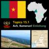 AfA Topics #15.1 Ach, Kamerun! Einleitung
