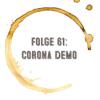 Kaffee, Stulle, Gin - Folge 61: Coronademo