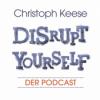 Trailer: Disrupt Yourself - Der Podcast mit Christoph Keese
