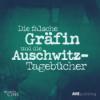 Neue Podcast-Serie: Die falsche Gräfin und die Auschwitz-Tagebücher