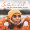 Die 10 besten Self Care Tipps - Selfcare Routine für mehr Selbstliebe