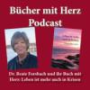 Dr. Beate Forsbach und ihr Buch mit Herz: Leben ist mehr auch in Krisen