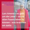 #56 Lars Amend – es geht um die Liebe – wie Du sie mit allen Fasern leben kannst Download