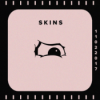 #46 - Skins