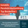 #11 Instabile Persönlichkeitsstörung; Typ Borderline I, Missbrauch - Susan 34, Bremerhaven