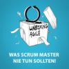 UA028 - Was Scrum Master nie tun sollten!