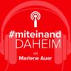 #miteinand daheim mit Marlene Auer