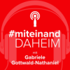 #miteinand daheim mit Gabriele Gottwald-Nathaniel
