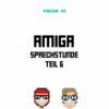 Amiga Sprechstunde Teil 6 (Folge 41) Download