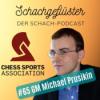#65 - GM Michael Prusikin