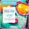 #44 Kreativität: Helle Köpfe und brilliante Ideen