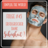 #45 - Schönheit: Haben schöne Menschen mehr vom Leben?