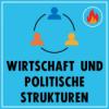 Podcast CAP Episode 7: Wirtschaft und Politische Strukturen