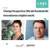 Change Perspective: Wie die Kundenbrille Innovationen möglich macht