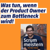 #88: Hilfe, mein Product Owner wird zum Bottleneck!