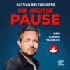Bastian Bielendorfer: Die große Pause (der Hörbuchpodcast, Episode 4)