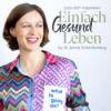 #206 Ganzheitliche Dermatologie und Ayurveda - Expertinneninterview mit Dr. Susanne Ermert-Roth