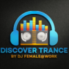 Discover Trance 26.12.2020 - Melodic Trance, Uplifting Trance and Vocal Trance Continuous DJ Mix - DJ Female@Work (FemaleAtWorkTranceDJ) live in the Mix