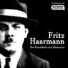 #03 Fritz Haarmann - Der Spitzel