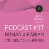 #021 - Skalierung durch Selbstorganisation: Die Agile Heroes behind the Scenes!