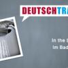 Deutschtrainer – 65 Im Badezimmer Download