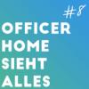 Folge 8 - Officer Home sieht alles