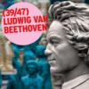 """Musikserie Beethoven: Folge 39: """"Nichts Edleres und Kostbareres, als die Zeit"""""""