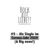 #5 – Als Single im Corona-Jahr 2020 (& Big news!)