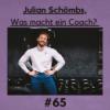 Julian Schömbs, Was macht ein Coach? - #65