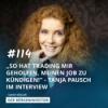 """#114 """"So hat Trading mir geholfen, mein Job zu kündigen!"""" - Tanja Pausch im Interview"""