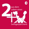 2+X #9: Was erwartet die Swingerfrau vom Swingermann?