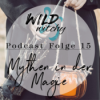 Wild & Witchy Folge 15 - Mythen in der Magie Download