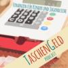 TGD001 Taschengeld - der Podcast über Finanzen für Kinder und Jugendliche