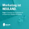 Strategie als Fundament für erfolgreiches digitales Marketing.