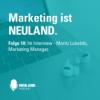 Interview mit Moritz Lubetzki. Marketing Manager bei NEULAND.