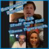 BS #25 Stadt, Punk, Suff Folge 3 - Live-Podcast mit Tigeryouth