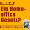 #14 – Home-Office Gesetz - Zurück in die Zukunft, Lars?