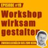 #19 – Wie gestaltet man einen wirksamen Workshop, Mark?