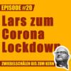 #20 - Lars zum Corona Lockdown