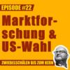 #22 – Lars, die US-Wahl und die Grenzen der Marktforschung