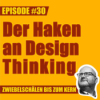#30 – Was ist falsch an Brainstorming, Design Thinking & Co., Lars?