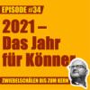 #34 – Lars: 2021 - Das Jahr für Könner