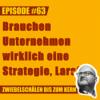 #63 – Brauchen Unternehmen wirklich eine Strategie, Lars?