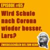 65 – Wird Schule nach Corona wieder besser, Lars? Download