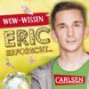 Das neue Wow-Wissen von Eric erforscht!